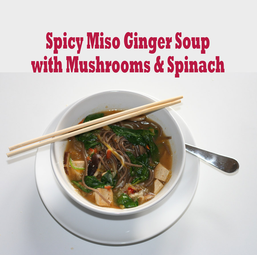 Spicy Miso Ginger Soup with Mushrooms & Spinach | Confident Cook ...